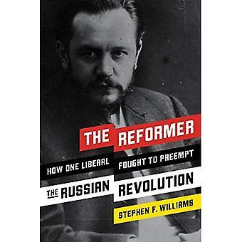 Reformator: Hvordan en Liberal kæmpede for at tilsidesætte den russiske Revolution