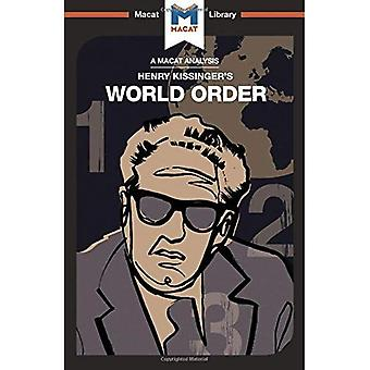 World Order: Reflections on� the Character of Nations and the Course of History (The Macat Library)