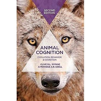 Animal Cognition  Evolution Behavior and Cognition by Wynne & Clive D.L.