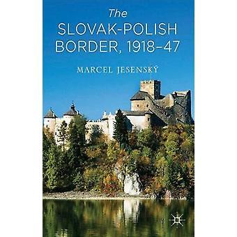 Den SlovakPolish gränsen 19181947 av Jesensk & Marcel
