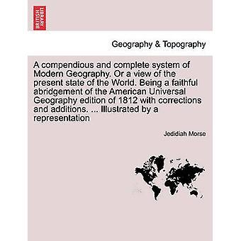 מערכת הפיצוי והשלמות. של הגיאוגרפיה המודרנית או השקפה של המצב הנוכחי של העולם. להיות הסמל הנאמן של המהדורה האמריקנית גיאוגרפיה יוניברסל של 1812 עם תיקונים על ידי מורס & נחת