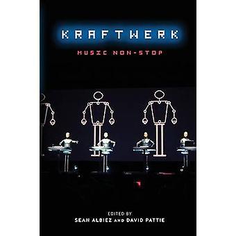 Kraftwerk by Edited by Sean Albiez & Edited by David Pattie