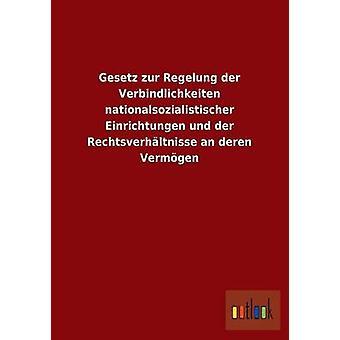 Gesetz zur Regelung der Verbindlichkeiten nationalsozialistischer Einrichtungen und der Rechtsverhltnisse en deren Vermgen av ohne Autor