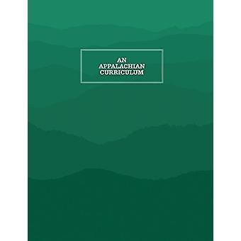 An Appalachian Curriculum - 1995 by Lisa Gibson - 9781469642444 Book