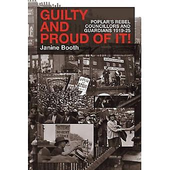 Guilty and Proud of it: Poplar's Rebel Councillors and Guardians 1919-25