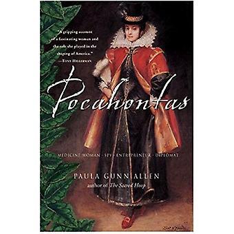 Pocahontas  - Medicine Woman - Spy - Entrepreneur - Diplomat Book