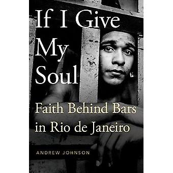 If I Give My Soul - Faith Behind Bars in Rio de Janeiro by Andrew John