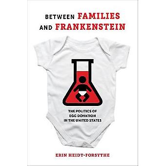 Between Families and Frankenstein - The Politics of Egg Donation in th