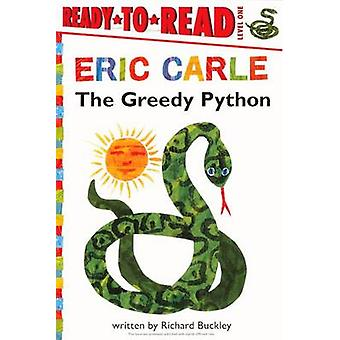 The Greedy Python by Richard Buckley - Eric Carle - 9780606263573 Book