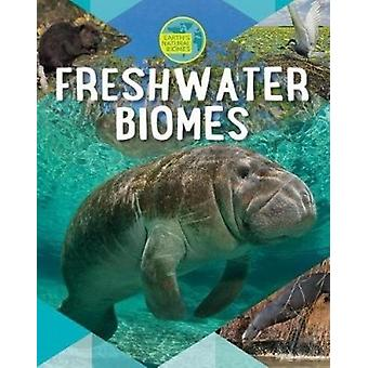 Freshwater Biomes by Louise Spilsbury - 9780778740476 Book