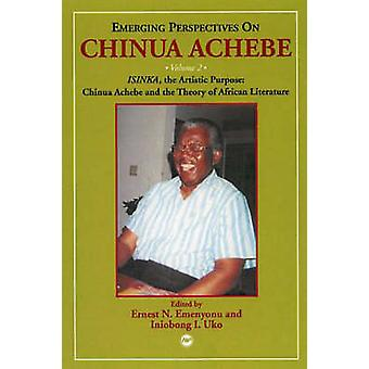 Emerging Perspectives On Chinua Achebe Vol. 2 - ISINKA - the Artistic