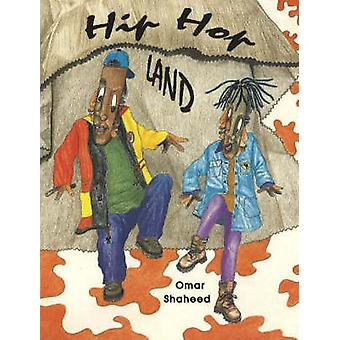 Hip Hop Land by Omar Shaheed - 9780913543467 Book