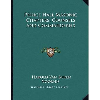 Prince Hall Masonic Chapters - Counsels and Commanderies by Harold Va