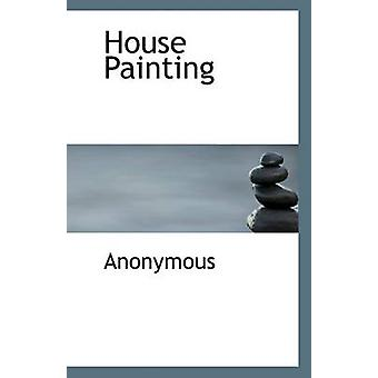House Painting by Anonymous - 9781140029915 Book