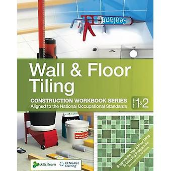 Wall and Floor Tiling by Skills2Learn - 9781408041895 Book