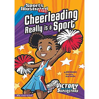 Cheerleading Really Is a Sport by Julie A Gassman - Jorge H Santillan
