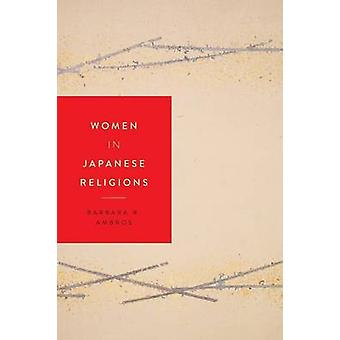 Women in Japanese Religions by Barbara R. Ambros - 9781479884063 Book