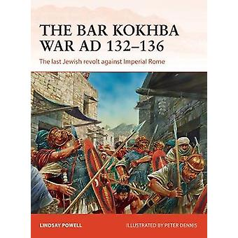 The Bar Kokhba War Ad 132-136 - The Last Jewish Revolt Against Imperia