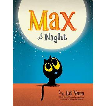 Max at Night by Ed Vere - 9781492632962 Book