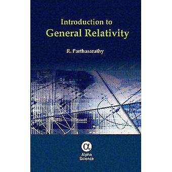 Introduction to General Relativity by R. Parthasarathy - 978184265949