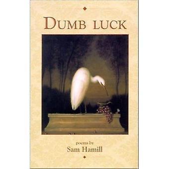 Dumb Luck by Sam Hamill - 9781929918256 Book