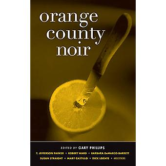 Orange County Noir by Gary Phillips - 9781936070039 Book