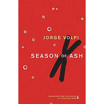 Season of Ash by Jorge Volpi - 9781934824108 Book