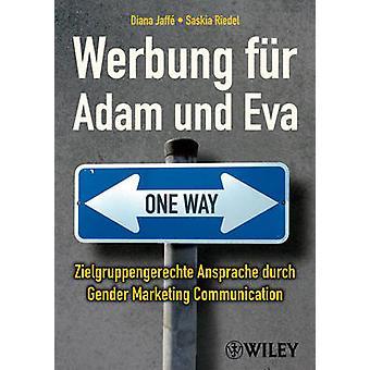 Werbung fur Adam und Eva - Zielgruppengerechte Ansprache durch Gender