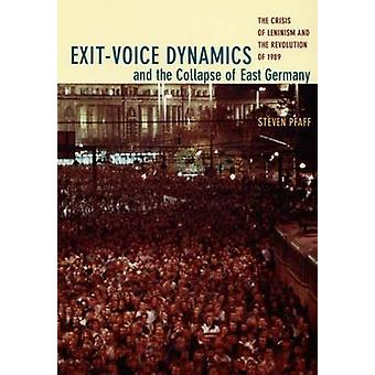 Exit-Voice Dynamics and the Collapse of East Germany - The Crisis of L