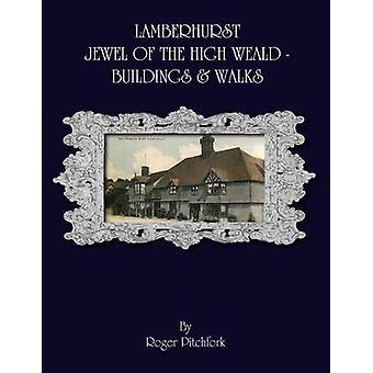 Lamberhurst Jewel of the High Weald Important Buildings and Walks par Pitchfork et Roger