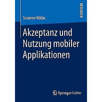 Akzeptanz und Nutzung mobiler Applikationen by Niklas & Susanne