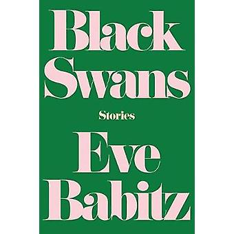 Black Swans - Stories by Eve Babitz - 9781640090507 Book