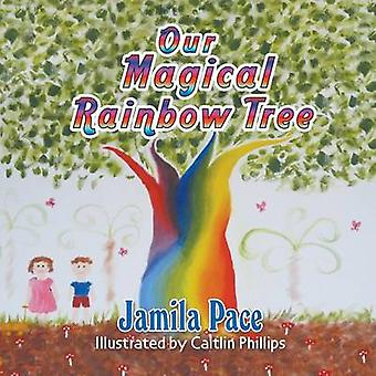 Our Magical Rainbow Tree by Pace & Jamila