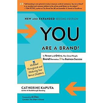 You Are a Brand  In Person and Online How Smart People Brand Themselves For Business Success by Catherine Kaputa