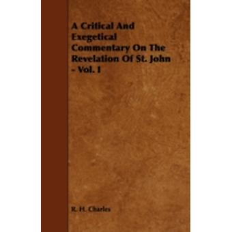 A Critical and Exegetical Commentary on the Revelation of St. John  Vol. I by Charles & Robert Henry