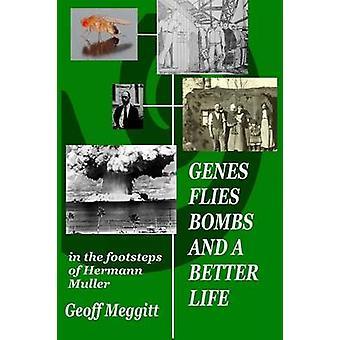Genes Flies Bomb and a Better Life by Meggitt & Geoff