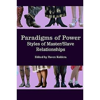 Paradigms of Power Styles of MasterSlave Relationships by Kaldera & Raven