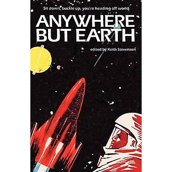 Anywhere But Earth by Stevenson & Keith