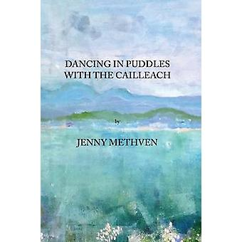 Dancing in puddles with the Cailleach by Methven & Jenny