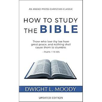 How to Study the Bible by Moody & Dwight L.