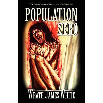 Population Zero by White & Wrath James