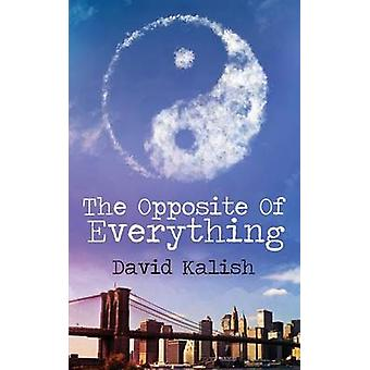 The Opposite of Everything by Kalish & David