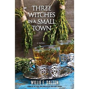 Three Witches in a Small Town by Dalton & Willie E