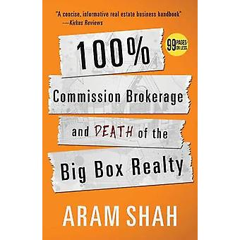 100 Commission Brokerage and Death of the Big Box Realty by SHAH & ARAM