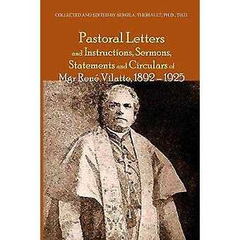 Pastoral Letters and Instructions Sermons Statements and Circulars of Mgsr. Rene Vilatte 18921925 by Vilatte & Rene