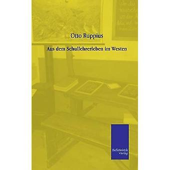 Aus dem Schullehrerleben im Westen par Ruppius & Otto