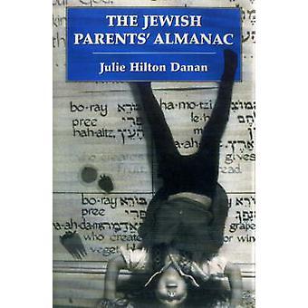 The Jewish Parents Almanac by Danan & Julie Hilton