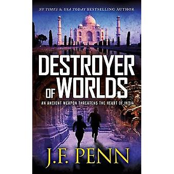 Destroyer of Worlds by Penn & J. F.