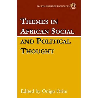 Themes in African Social and Political Thought by Otite & Onigu