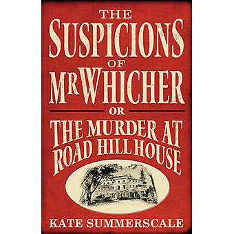 The Suspicions of Mr. Whicher Or the Murder at Road Hill House par Kate Summerscale